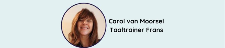 Carol van Moorsel, de taaltrainer (1)